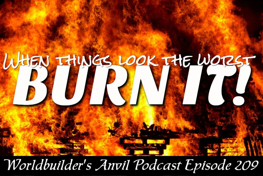 When things look the worse, Burn it