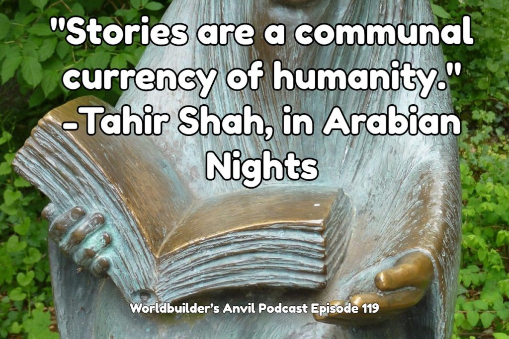 """Stories are a communal currency of humanity."" -Tahir Shah, in Arabian Nights"