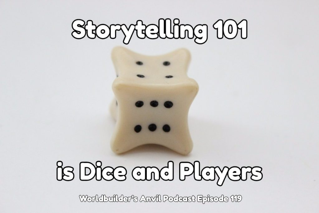 Storytelling 101 is Dice and Players