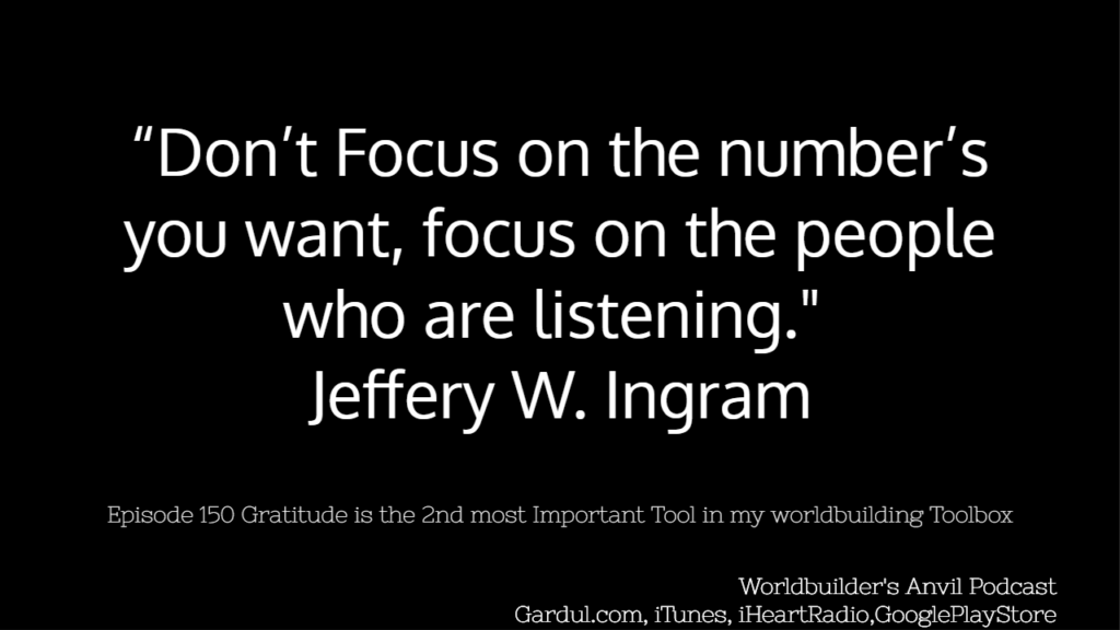 150 Dont Focus on the numbers you want, focus on the people who are listening