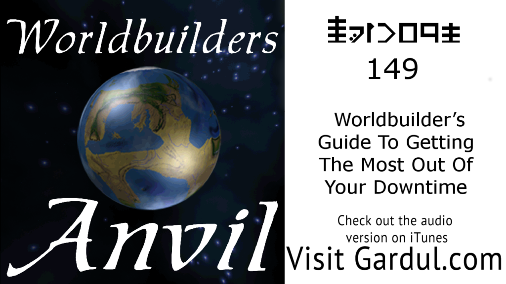 Episode 149 Worldbuilder's Guide To Getting The Most Out Of Your Downtime