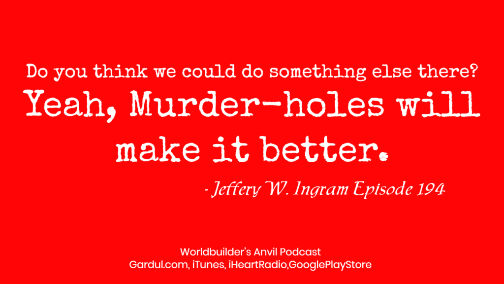 eah, Murder-holes will make it better.