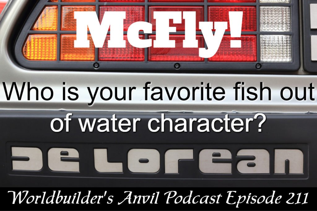 McFLy Who is your favorite fish out of water character?