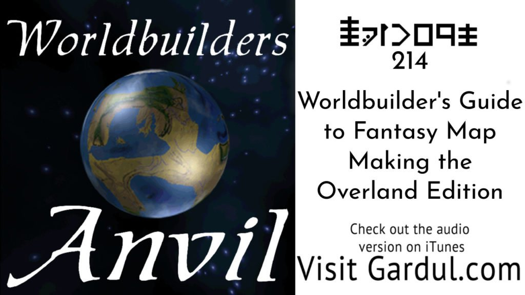 Episode 214 Worldbuilder's Guide to Fantasy Map Making the Overland Edition