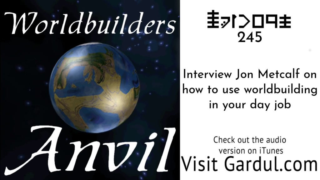 Interview Jon Metcalf on how to use worldbuilding in your day job