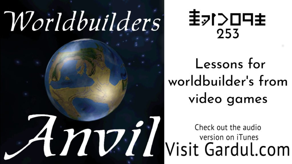 Episode 253 Lessons for worldbuilder's from video games